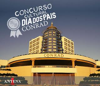 Concurso cultural - Dia dos Pais com o Conrad