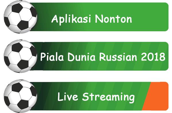 cara nonton piala dunia 2018 secara live streaming
