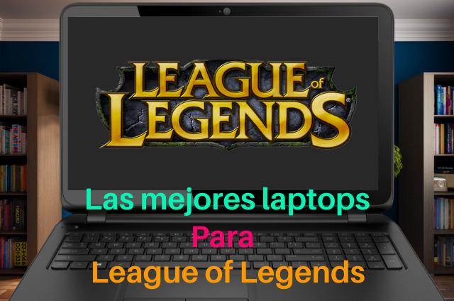 laptops para jugar lol