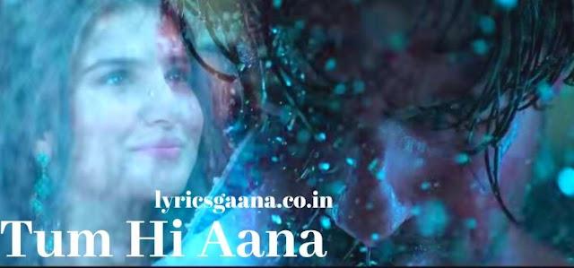 तुम ही आना lyrics Tum Hi Aana Jubin Nautiyal