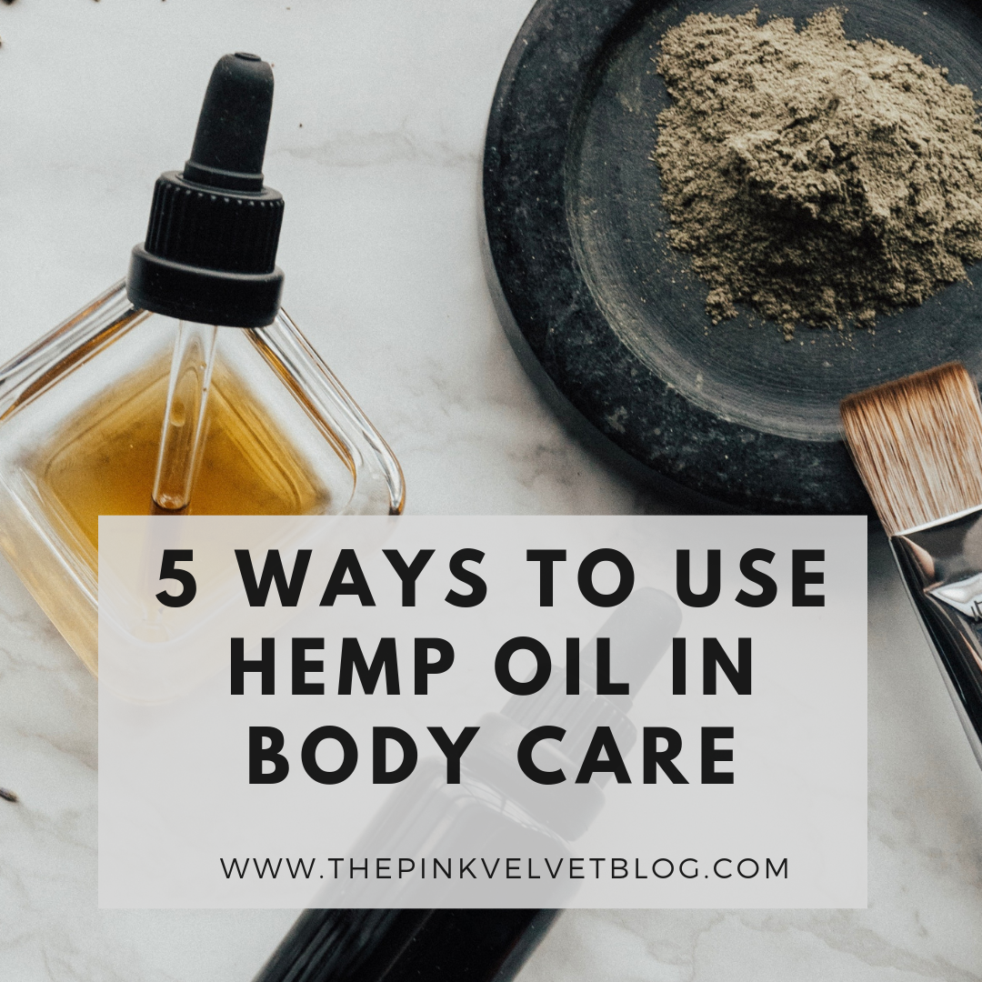 5 Ways to Use Hemp Oil in Body Care