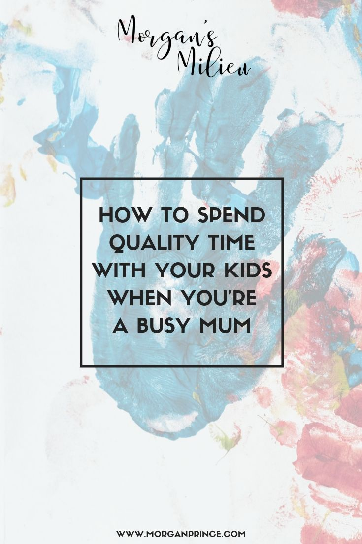How To Spend Quality Time With Your Kids When You're A Busy Mum | Spending time isn't just about the big things, involve them in the little things too.