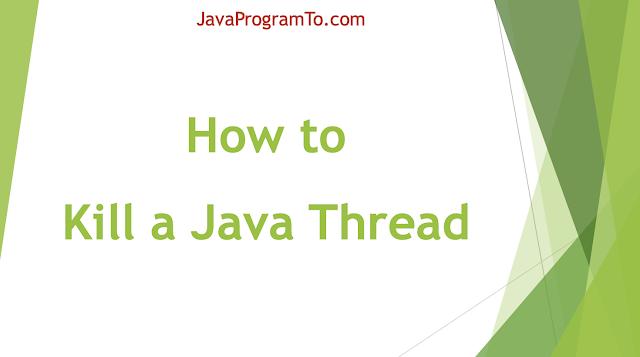 How to Kill a Java Thread