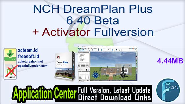 NCH DreamPlan Plus 6.40 Beta + Activator Fullversion