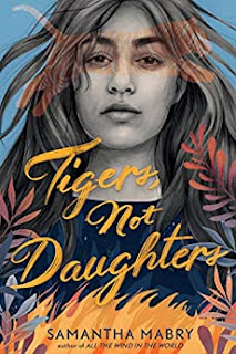 Book Review: Tigers, Not Daughters, by Samantha Mabry