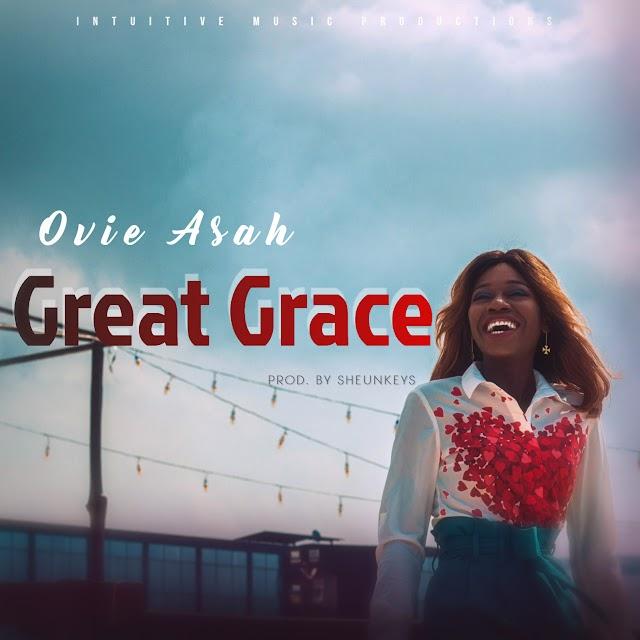 Ovie Asah Releases Debut Single - 'Great Grace'