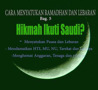 Cara Menyatukan Ramadhan dan Lebaran (bag 5) Hikmah mengikuti Saudi?