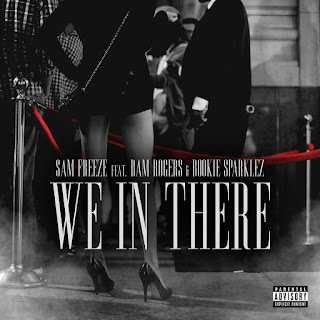 New Music Sam Freeze - We In There