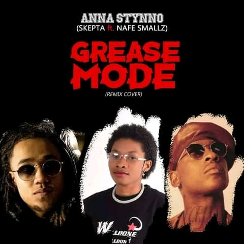 MUSIC: Anna Styno Ft. Skepta X Nafe Smallz - Greasemode (Remix cover)