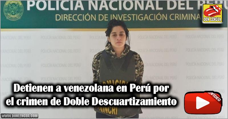 Detienen a venezolana en Perú por el crimen de Doble Descuartizamiento