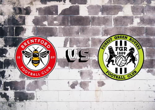 Brentford vs Forest Green Rovers  Resumen