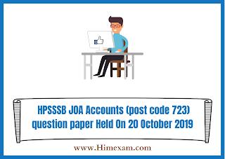 HPSSSB JOA Accounts (post code 723)  question paper Held On 20 October 2019