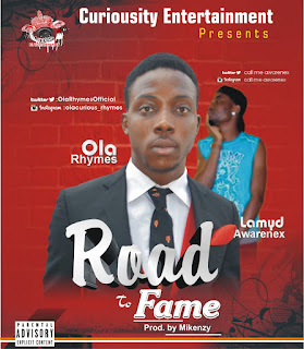 [Music] Ola Rhymes Ft.Awareness - Road To Fame