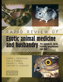 Rapid Review of Exotic Animal Medicine and Husbandry: Pet Mammals, Birds, Reptiles, Amphibians and Fish 1st Edition