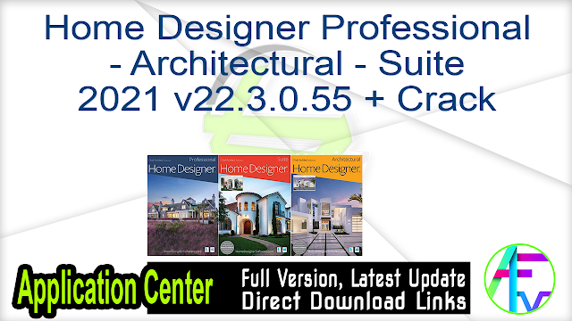 Home Designer Professional Architectural Suite 2021 v22.3.0.55 + Crack