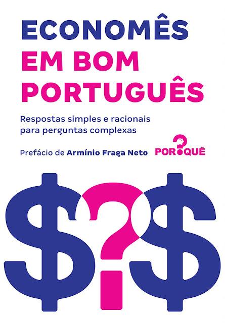Economês em bom português Respostas simples e racionais para perguntas complexas.jpg