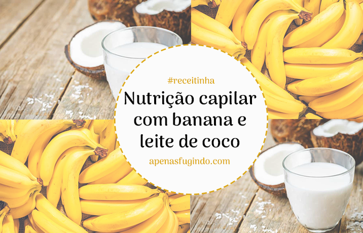 nutrição capilar com banana e leite de coco