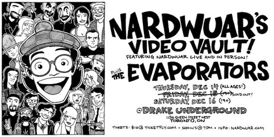 Nardwuar's Video Vault @ Drake Hotel, Thursday to Saturday