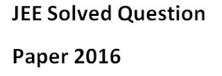 JEE Solved Question Paper 2016