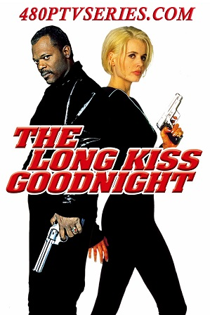 Watch Online Free The Long Kiss Goodnight (1996) Full Hindi Dual Audio Movie Download 480p 720p Bluray