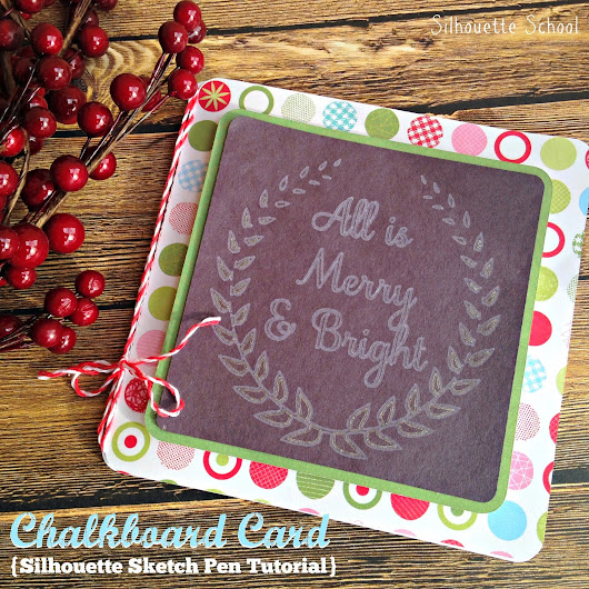 Faux Chalkboard Christmas Card (with Silhouette Sketch Pens)