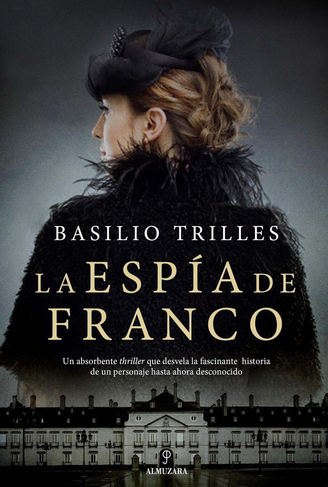 """""""La espía de Franco"""" es una novela asombrosa, un thriller histórico que  tiene como escenarios Madrid, París, Barcelona o Boston y la liberación de  la ..."""