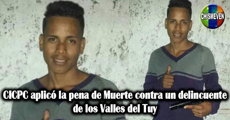 CICPC aplicó la pena de Muerte contra un delincuente de los Valles del Tuy