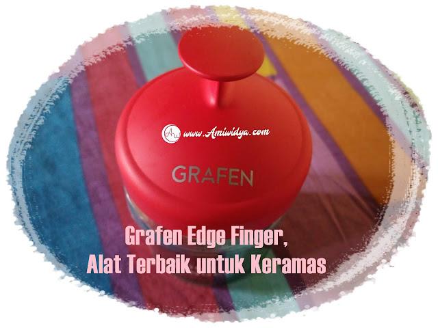 Grafen Edge Finger, Alat Terbaik untuk Keramas