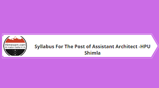 Syllabus For The Post of Assistant Architect -HPU Shimla
