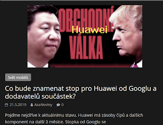 http://azanoviny.wz.cz/2019/05/21/co-bude-znamenat-stop-pro-huawey-od-googlu-a-dodavatelu-soucastek/