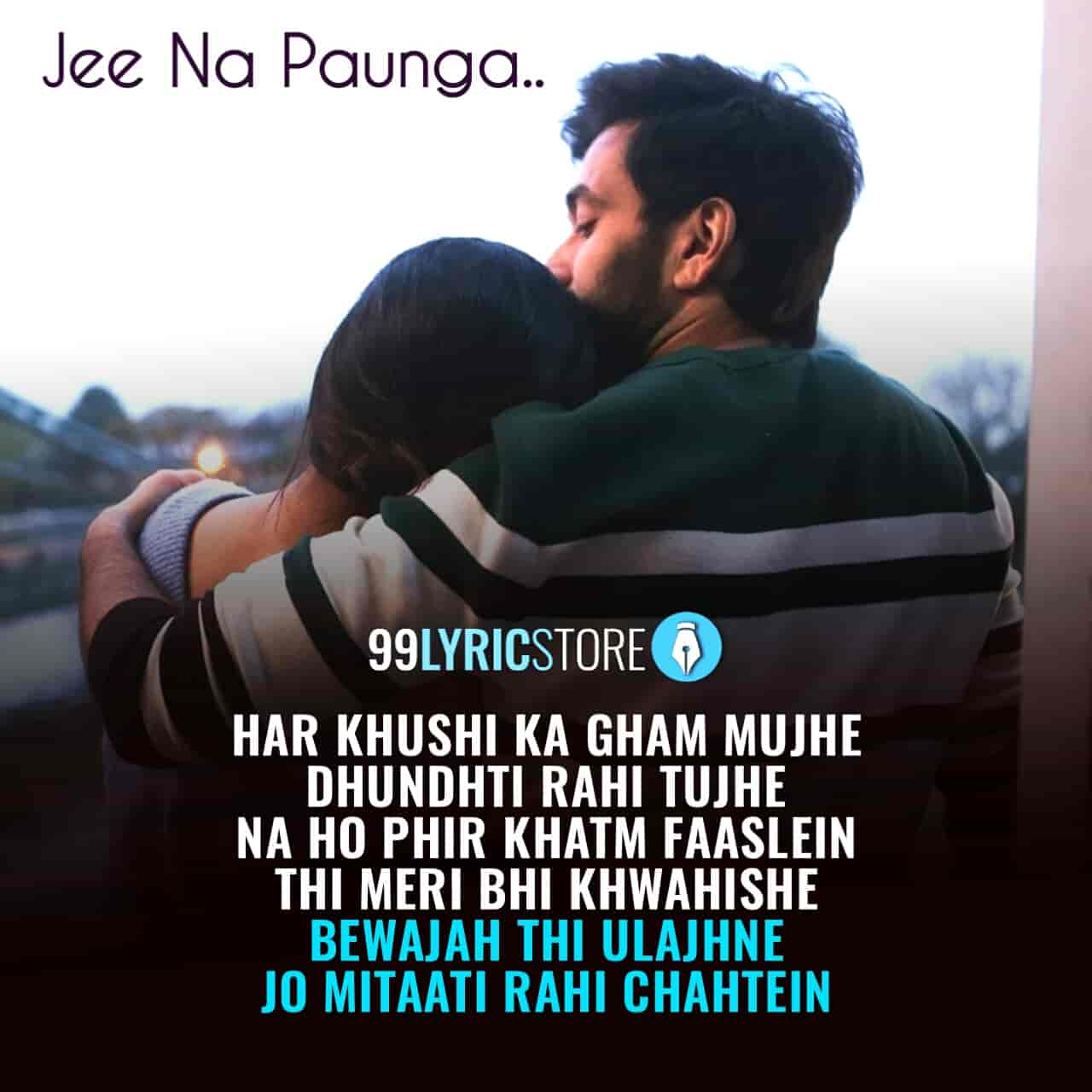 "This beautiful romantic song 'Jee Na Paunga' has sung by Vishal Mishra and Music of this song given are Vishal Mishra and Jaane Na Dunga Kahin song lyrics are penned by Jay Tanna ""Sifar"" and Vishal Mishra. This song is presented by Zee5 label."