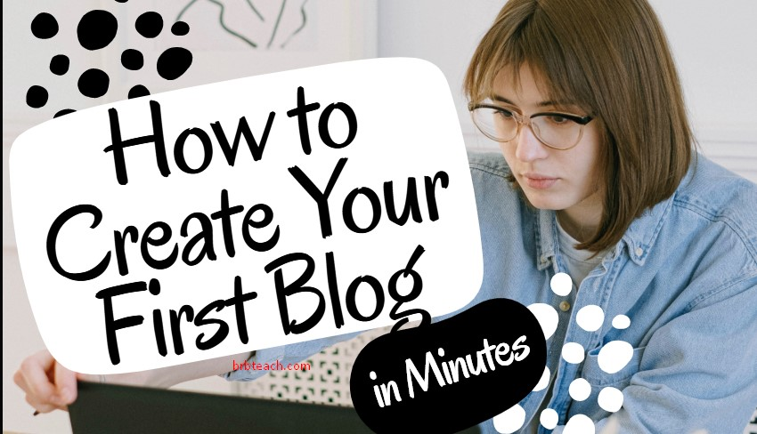 Create Your First Blog in Minutes