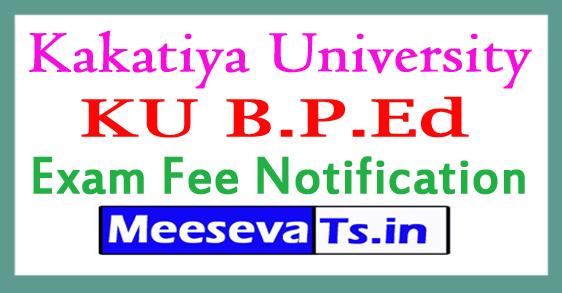 Kakatiya University B.P.Ed 2nd Sem Exam Fee Notification