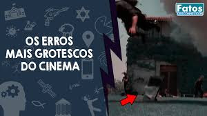 Os erros mais grotescos do cinema