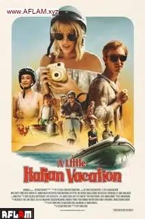 فيلم A Little Italian Vacation 2021 مترجم اون لاين