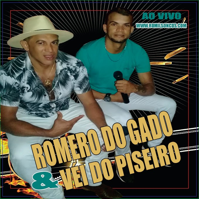 ROMERO DO GADO E VÉI DO PISEIRO AO VIVO