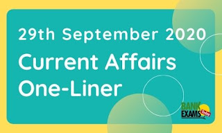 Current Affairs One-Liner: 29th September 2020