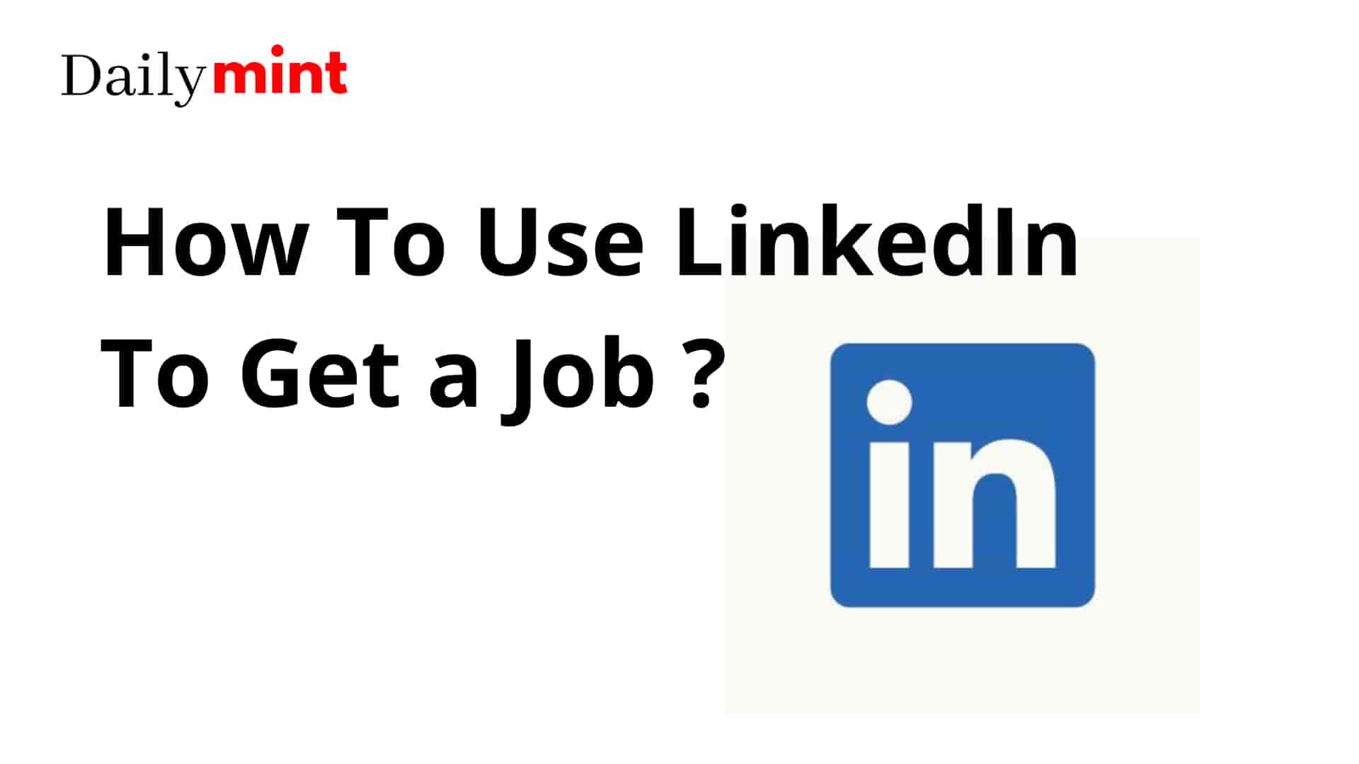 How To Use LinkedIn To Get a Job: Linkedin Job Search Tutorial