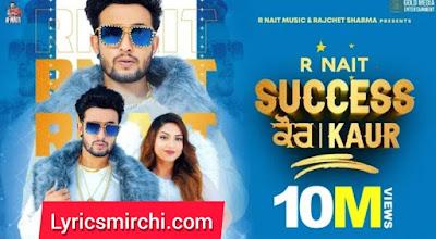 Success Kaur सक्सेस कौर Song Lyrics | R Nait | New Punjabi Song 2020