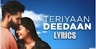 Teriyaan Deedaan Lyrics - Parmish Verma - Dil Diyan Gallan
