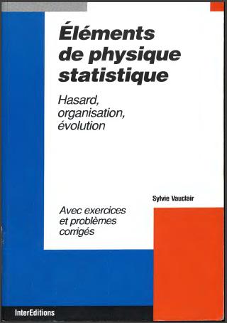 Livre : Elements De Physique Statistique - Hasard, Organisation, Évolution
