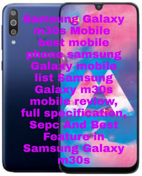 Samsung Galaxy m30s Mobile Phone Price In India Rs 17,000  best mobile phone samsung Galaxy mobile list  |  Samsung Galaxy m30s mobile review, Samsung Galaxy m30s Full specification, Samsung Galaxy m30 vs redmi note 7Pro mobile