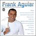 Frank Aguiar - Frank Aguiar - Interpreta Grandes Sucessos