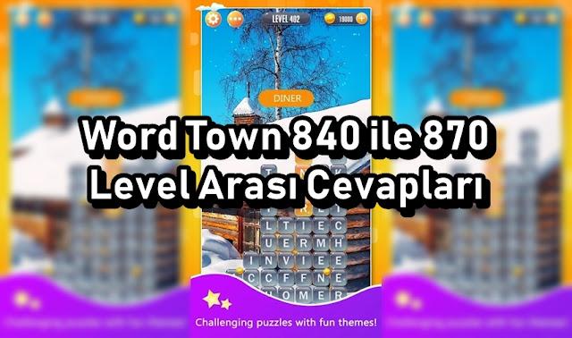 Word Town 840 ile 870 Level Arasi Cevaplari