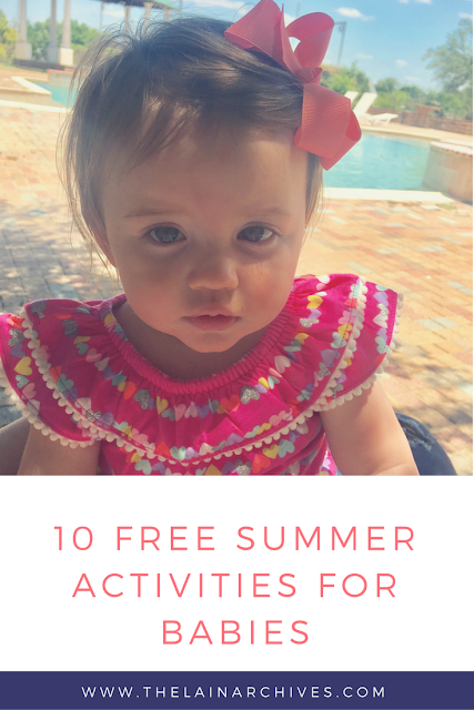 10 Toyless/FREE Summer Activities for Baby - THE LAIN ARCHIVES