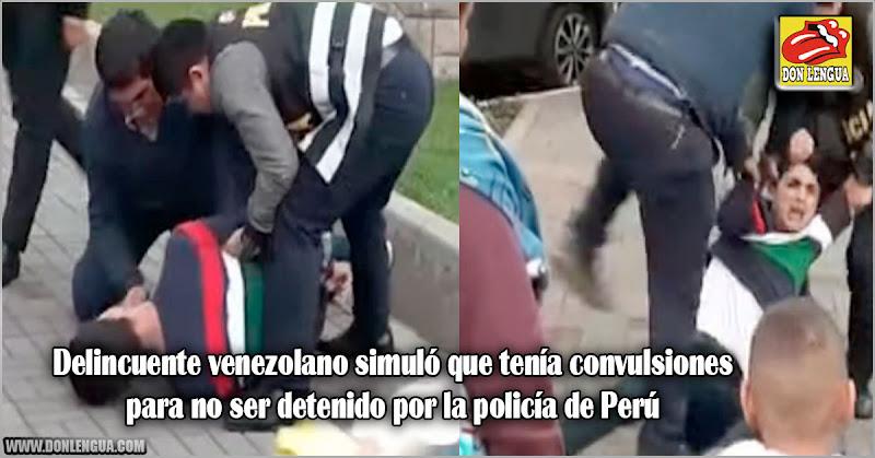 Delincuente venezolano simuló que tenía convulsiones para no ser detenido por la policía