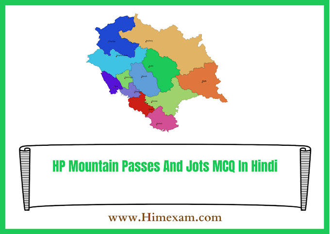 HP Mountain Passes And Jots MCQ In  Hindi