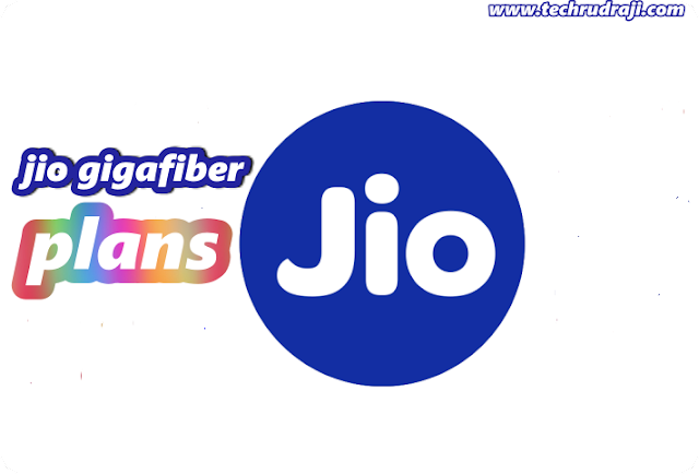 jio gigafiber plans: price and jio gigafiber full details | in india