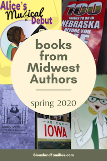 "a circle in the center of a collage says ""books from midwest authors spring 2020"" and is surrounded by cover images from (clockwise, beginning in the top left) Alice's Musical Debut, 100 Things to Do In Nebraska Before You Die, You Will Do Great Things, Detour Iowa, and bear. with me [a field journal]"