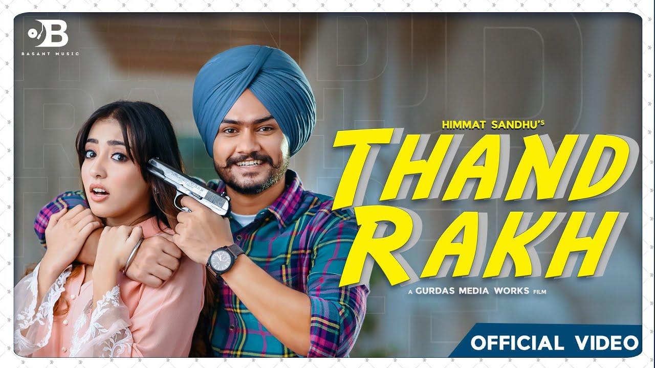 Thand Rakh Lyrics in English Himmat Sandhu Punjabi song
